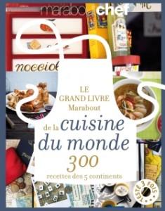 Le grand livre Marabout de la cuisine du monde - 300 recettes des 5 continents