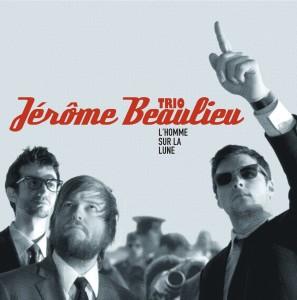 Jérôme Beaulieu Trio, l'Homme sur la lune