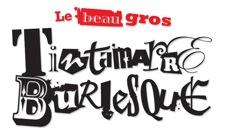 Le Beau Gros Tintamarre Burlesque est de retour!