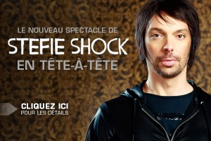 Rentrée montréalaise d'En tête-à-tête, le nouveau spectacle de Stefie Shock !