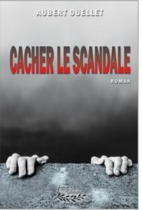 CACHER LE SCANDALE